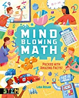 Mind Blowing Math: Packed With Amazing Facts!