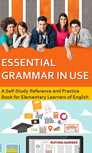 ESSENTIAL GRAMMAR IN USE: A Self-Study Reference and Practice Book for Elementary Learners of English (Educative English Books) (English Edition)