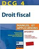 DCG 4 - Droit fiscal 2012/2013 - 6e édition - Manuel et Applications - Manuel et Applications