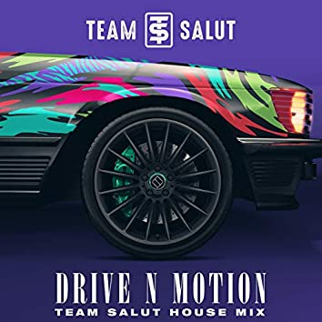Drive N Motion (House Mix)