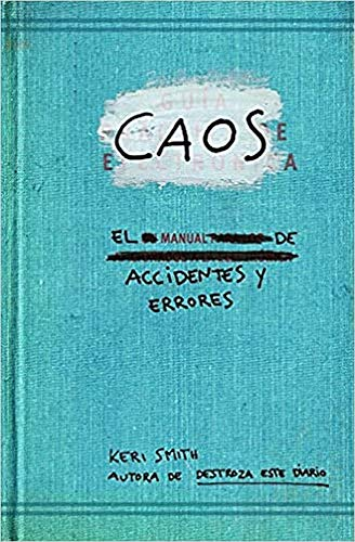 Caos. El manual de accidentes y errores (Libros Singulares)