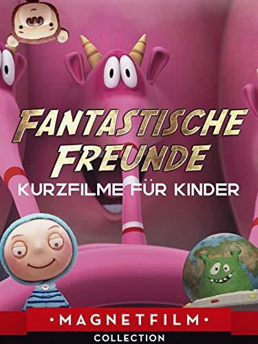 Fantastische Freunde - Kurzfilme für Kinder