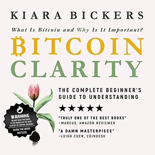 Bitcoin Clarity: The Complete Beginners Guide to Understanding cover art