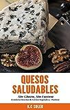Quesos Saludables: Sin Gluten, Sin Lactosa