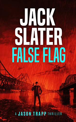 False Flag (Jason Trapp Book 2) by [Jack Slater]