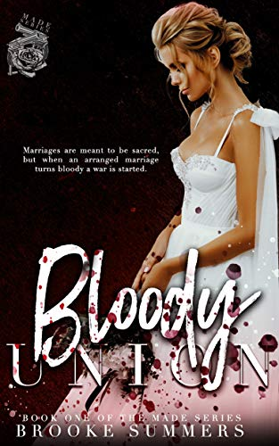 Bloody Union (Made Book 1) by [Brooke Summers]