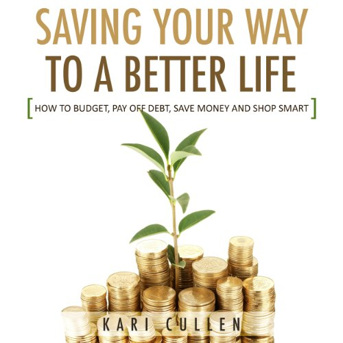 Saving Your Way to a Better Life audiobook cover art