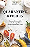 QUARANTINE KITCHEN: Easy and tasty dishes with the ingredients you already have at home.