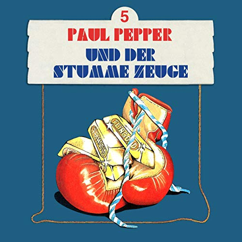 Paul Pepper und der stumme Zeuge cover art