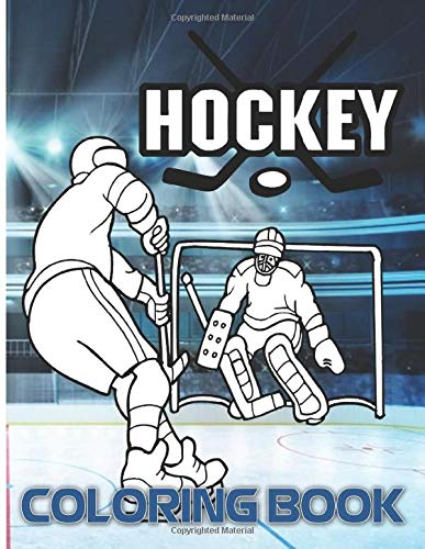 Hockey Coloring Book: The Crayola Hockey Coloring Books For Adults, Teenagers (Exclusive Illustrations)