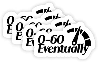Trendy FunQ - 0 - 60 Eventually Car Stickers Pack of 4 - Car Decals - Cool Stickers- Office Laptop Decor - Stickers For La...
