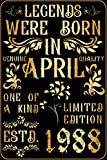 Legends Were Born In April 1988 One Of Kind Genuine Quality Limited Edition Journal: Perfect birthday gift idea for all women & men / notebook - ... / 33 years old daughter sister dad friend mom
