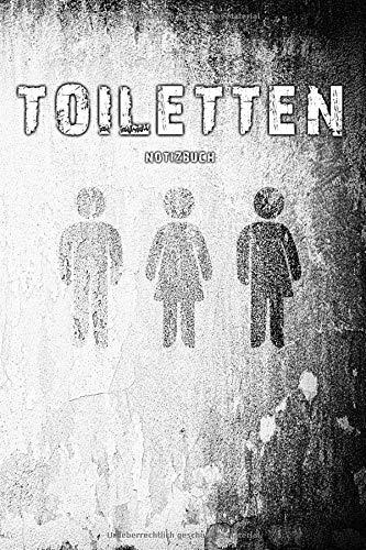 Toiletten Notizbuch: Für die besten Ideen und Weisheiten die das stille Örtchen zum Vorschein bringt - Lustiges Geschenk zur Wohnungseinweihung - ... Seiten DIN A5 - Cover: Matt Grunge Look