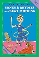 The Book of Songs & Rhymes With Beat Motions (First Steps in Music)