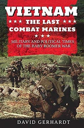 Vietnam, The Last Combat Marines