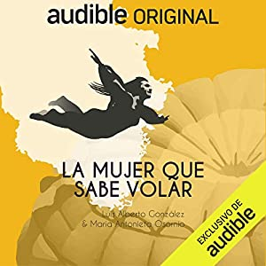La Mujer Que Sabe Volar [The Woman Who Knows How to Fly]