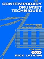 Contemporary Drumset Techniques: Innovative Concepts for the Contemporary Drummer