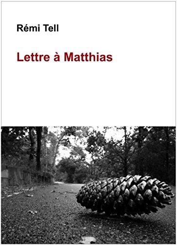 Lettre à Matthias (French Edition)