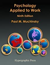 Psychology Applied to Work: An Introduction to Industrial and Organizational Psychology by Muchinsky, Paul M. (2008) Hardcover