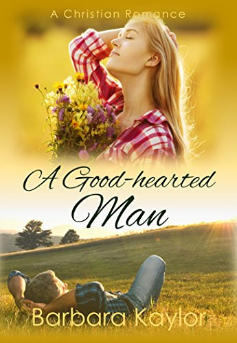 A Good-Hearted Man by [Barbara Kaylor]