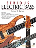 Serious Electric Bass: The Bass Player's Complete Guide to Scales and Chords (Contemporary Bass Series)