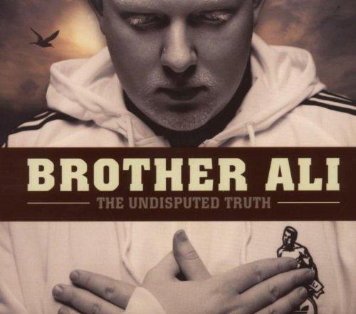 Undisputed Truth by BROTHER ALI (2007-04-10)