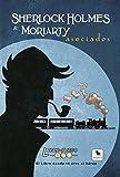 Sherlock Holmes & Moriarty Asociados: El libro donde tú eres el héroe: 11 (Libro-Juego)