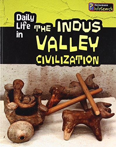 Daily Life in the Indus Valley Civilization (Daily Life in Ancient Civilizations)