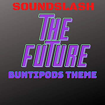 The Future (BuntiPods theme) [feat. BuntiPods]