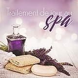 Traitement de jour au spa: Meilleur musique de spa et fond de relaxation