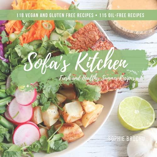 Sofa's Kichen Fresh and Healthy Summer Recipes