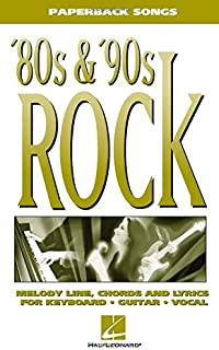 80s & '90s Rock: Melody Line, Chords and Lyrics for Keyboard, Guitar, Vocal