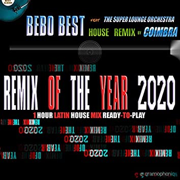 Remix of the Year 2020 (One Hour Latin House Mix Ready-To-Play) [feat. Coimbra & The Super Lounge Orchestra]