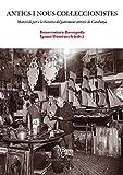 Antics i nous col·leccionistes. Materials per a la història del patrimoni artístic de Catalunya (eBook) (Catalan Edition)