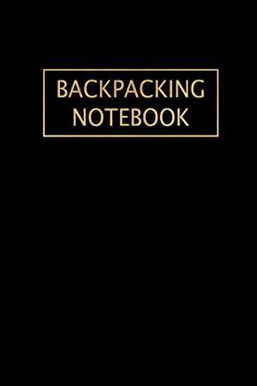 Backpacking Notebook: Beautiful Black & Gold Backpacking Travel Journal ~ Record Your Memorable Adventure, Small Lined Notebook to Write In Organizer