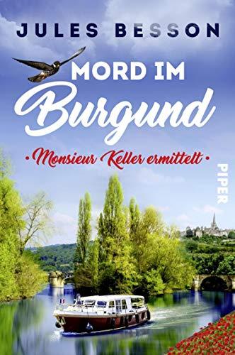 Mord im Burgund (Hausboot-Krimis 2): Monsieur Keller ermittelt