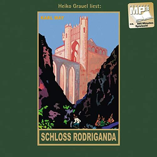 Schloss Rodriganda: mp3-Hörbuch, Band 51 der Gesammelten Werke Gelesen von Heiko Grauel (Karl Mays Gesammelte Werke)