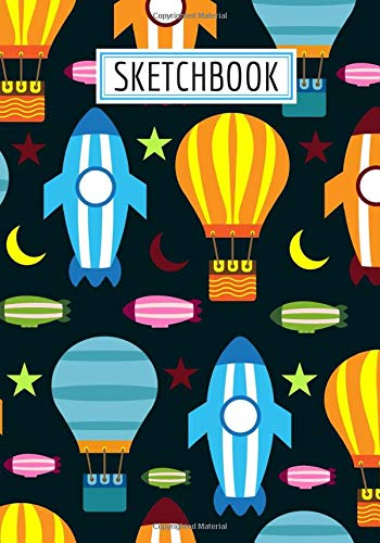 Sketchbook: Drawing book Rocket Space rocket Hot-air balloon large size for drawing, sketch, painting, watercolor, creation: 100 pages. Notebook and ... ideal for colored pencil, markers, paint.