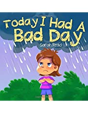 Today I had a Bad Day: (Positive Thinking For Kids, Children's Book Ages 3 5, Preschool, Kindergarten)