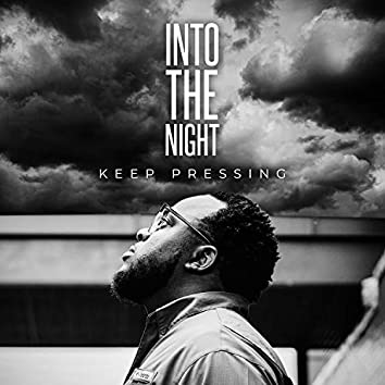 Into the Night (Keep Pressing)
