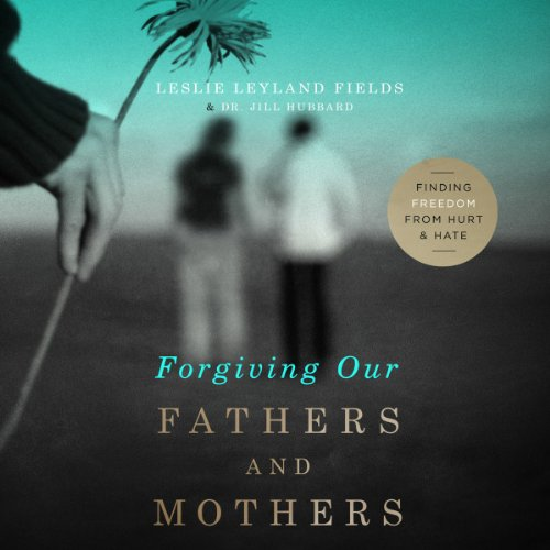 Forgiving Our Fathers and Mothers audiobook cover art