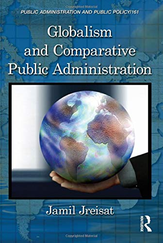 Globalism and Comparative Public Administration (Public Administration and Public Policy)