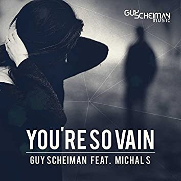 You're so Vain (feat. Michal S)