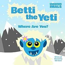Betti the Yeti Where Are You? (Unknownimals)
