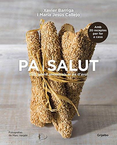 Pa i salut: Dels grans ancestrals al pa d'avui (Alimentación saludable)