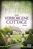 Das verborgene Cottage: Roman (Victoria-Bredon-Reihe, Band 4) - Pauline Peters