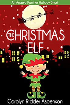 The Christmas Elf: An Angela Panther Mystery Holiday Short (The Angela Panther Mystery Series) by [Carolyn Ridder Aspenson]