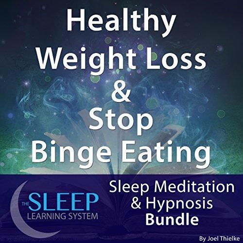 Healthy Weight Loss & Stop Binge Eating: Sleep Meditation & Hypnosis Bundle audiobook cover art