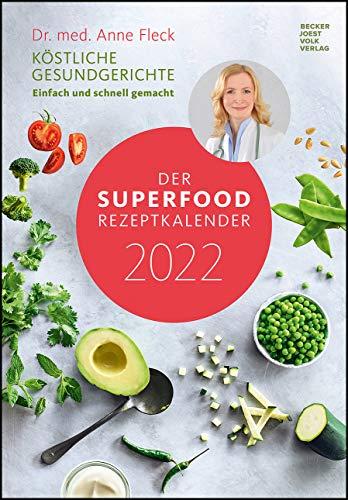 Der Superfood-Rezeptkalender 2022 - Bild-Kalender 23,7x34 cm - Küchen-Kalender - gesunde Ernährung - mit Rezepten - Wand-Kalender: by Dr. Anne Fleck