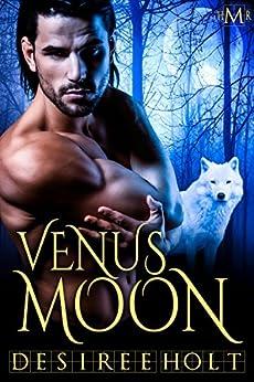 Venus Moon: Hot Moon Rising by [Desiree Holt]
